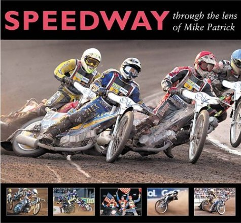 Speedway through the Lens of Mike Patrick (100 Greats S.) por Mike Patrick