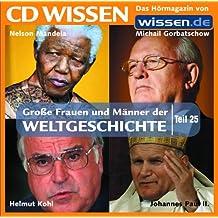 CD WISSEN - Große Frauen und Männer der Weltgeschichte (Teil 25): Nelson Mandela, Johannes Paul II., Helmut Kohl, Michail Gorbatschow, 1 CD
