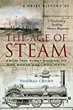 A Brief History of the Age of Steam (Brief Histories)