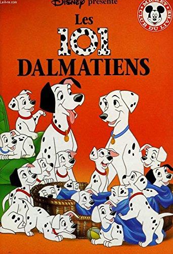 Les 101 dalmatiens (Les classiques Disney.) par Gilles Février, Dodie Smith, Walt Disney company (Relié)