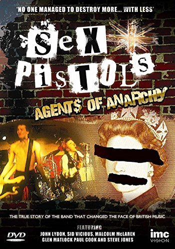 Sex Pistols - Agents of Anarchy - The True Story of the Band That Changed the Face of British Music - John Lydon, Sid Vicious, Malcolm McLaren, Glen Matlock, Paul Cook & Steve Jones [DVD] (Sex Pistols-film)