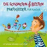 Die Schönsten und Besten - Partylieder für Kinder