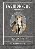 Fashion Dog: Der Styleguide für den Mann