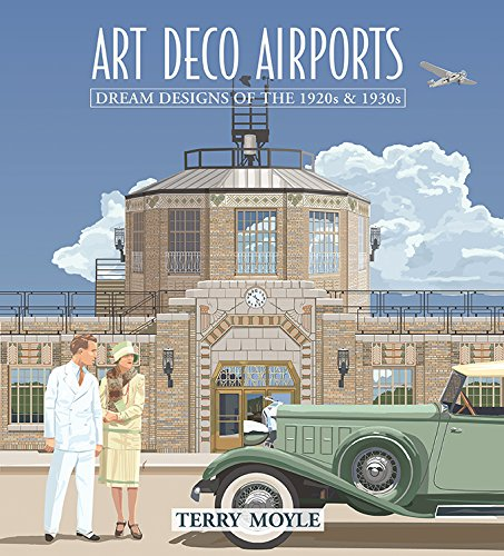 Art Deco Airports: Dream Designs of the 1920s & 1930s