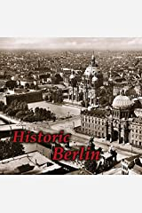Historic Berlin: Pictures tell the story Gebundene Ausgabe