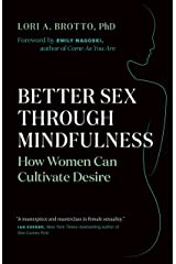 Better Sex Through Mindfulness: How Women Can Cultivate Desire Paperback