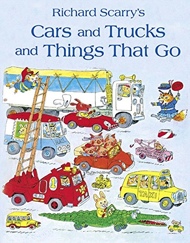 Cars and Trucks and Things that Go por Richard Scarry