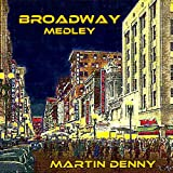 Broadway Medley: Donkey Serenade / The Sound of Music / Hernando's Hideaway / My Funny Valentine / Strike up the Band / Something Wonderful / Diga Diga Doo / Clap Yo' Hands / Love for Sale / Strange Music / Carousel Waltz / September Song