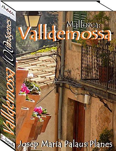 Mallorca: Valldemossa (100 imágenes) por JOSEP MARIA PALAUS PLANES