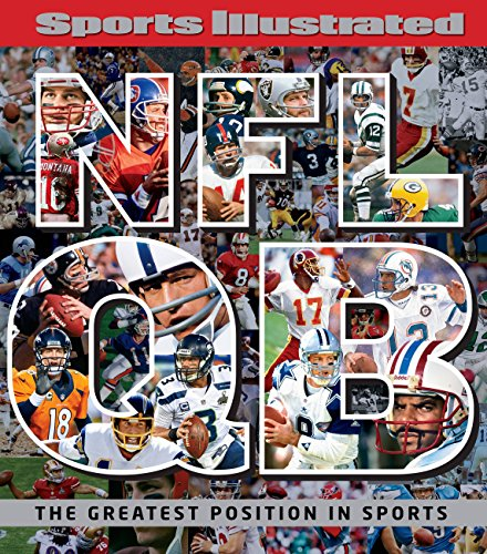 Sports Illustrated NFL Quarterback [qb]: The Greatest Position in Sports por The Editors of Sports Illustrated