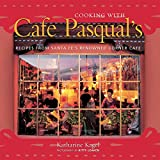 Cooking with Cafe Pasqual's: Recipes from Santa Fe's Renowned Corner Cafe (English Edition)