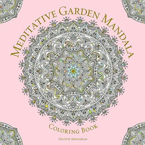 Meditative Garden Mandala Coloring Book: Serene Nature (Serene Coloring)