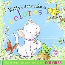 Kitty y el Mundo de Colores: Un Cuento con Pop-Ups Sobre Colores (Cuentos con Pop-Ups)