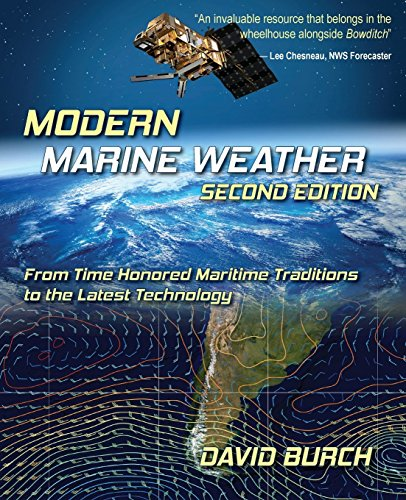 Modern Marine Weather: From Time Honored Maritime Traditions to the Latest Technology, 2nd Edition by David Burch (21-Aug-2012) Paperback
