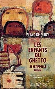 Les enfants du ghetto : Je m'appelle Adam par Elias Khoury