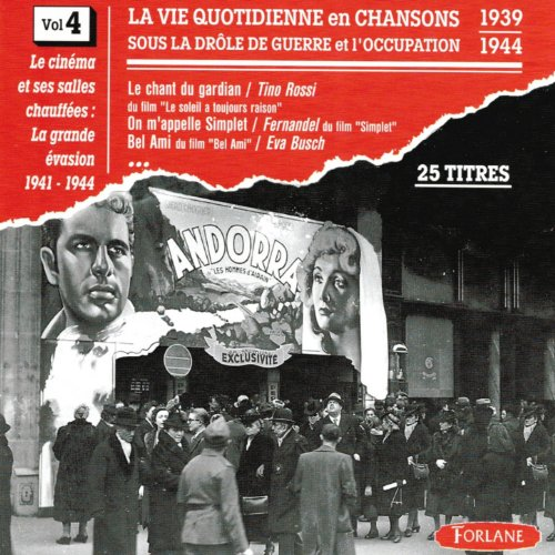 La vie quotidienne en chansons sous la drôle de guerre et l'occupation, vol. 4 (1939-1944) [Le cinéma et ses salles chauffées - La grande évasion]