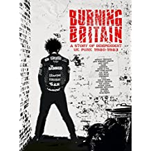 Burning Britain-a Story of Independent UK Punk