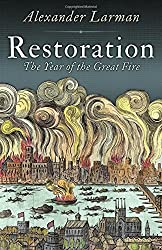 Restoration: 1666: A Year in Britain