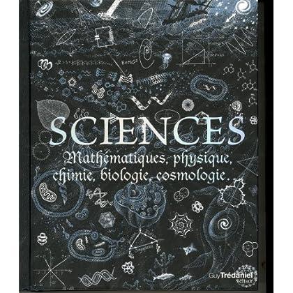Sciences : Mathématiques, physique, chimie, biologie, cosmologie...