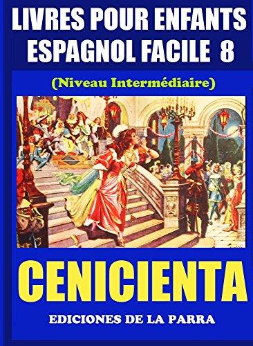 Livres Pour Enfants En Espagnol Facile 8 La Cenicienta (Serie Espagnol Facile) por Alejandro Parra Pinto