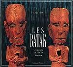 Les Batak, un peuple de l'Ile de Sumatra