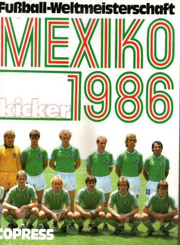 Mexiko-fußball-weltmeisterschaft (Fussball-WM 1986: Die Fussball-Weltmeisterschaft in Mexiko)