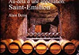Au-delà d'une appelation: Saint-Emilion
