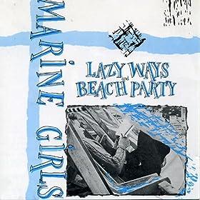 Lazy Ways/Beach Paty