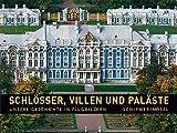 Unsere Geschichte in Flugbildern - Band 4. Schlösser, Villen und Paläste - Henri Stierlin