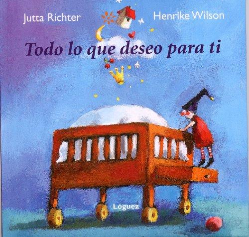 Todo lo que deseo para ti (GrandesMomentos) por Jutta Richter