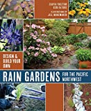 Rain Gardens for the Pacific Northwest (Design & Build Your Own)