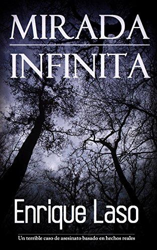 Mirada Infinita: Un terrible caso de asesinato basado en hechos reales de [Laso,