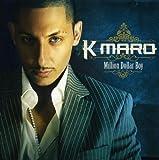 Songtexte von K‐Maro - Million Dollar Boy