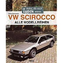 VW Scirocco: Autos, die noch Typen waren