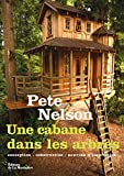 Une cabane dans les arbres : Conception, construction, sources d'inspiration