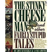 Scieszka, J: Stinky Cheese Man and Other Fairly Stupid Tales