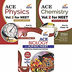 Ace Physics, Chemistry & Biology Vol 2 for NEET, Class 12 & other Medical Entrance Exams