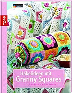 Häkelideen Mit Granny Squares Quadratisch Kultig Kreativ Amazon