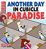 Another Day in Cubicle Paradise (Dilbert Book)