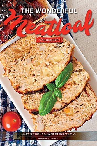 the-wonderful-meatloaf-cookbook-explore-new-and-unique-meatloaf-recipes-with-us-english-edition