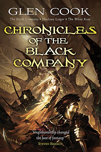 Chronicles of the Black Company: The Black Company - Shadows Linger - The White Rose (Glen Rose)