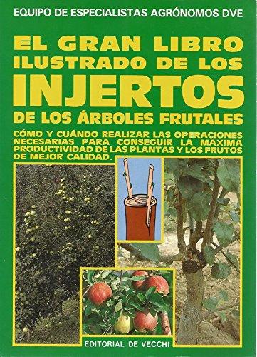 El gran libro ilustrado de los injertos de los arboles frutales