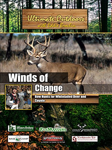 ultimate-outdoors-with-eddie-brochin-winds-of-change-bow-hunts-for-whitetailed-deer-and-coyote