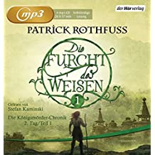 Die Furcht des Weisen (1): Die Königsmörder-Chronik. Zweiter Tag. Band 1