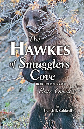 The Hawkes of Smugglers Cove: Book Two - Bear Country: Bear Country Bk. 2