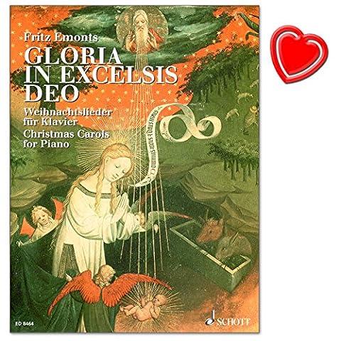 Gloria in excelsis Deo - schönsten deutschen und europäischen Weihnachtslieder für Klavier in anspruchsvollen, aber dennoch gut spielbaren Klaviersätzen - mit bunter herzförmiger Notenklammer