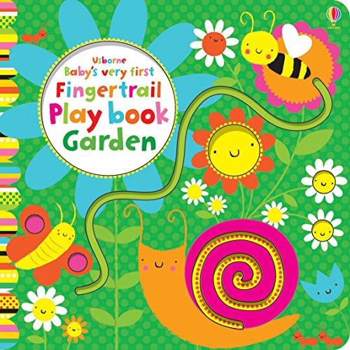 Baby's Very First Fingertrail Play Book Garden (Baby's Very First Books) por Fiona Watt