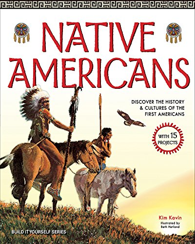 Descarga gratuita Native Americans: Discover the History & Cultures of the First Americans With 15 Projects (Build It Yourself) Epub