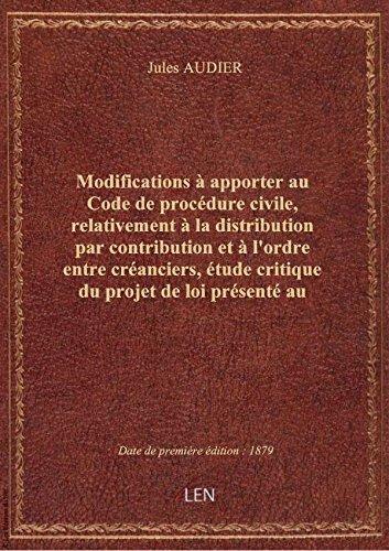 Modifications àapporterauCode deprocédurecivile, relativement àladistribution parcontributio