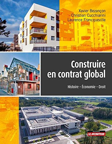 Construire en contrat global: Histoire - Economie - Droit